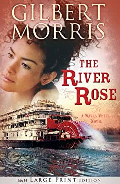 The River Rose (Large Print Printed Hardcover): A Water Wheel Novel 9781433678493