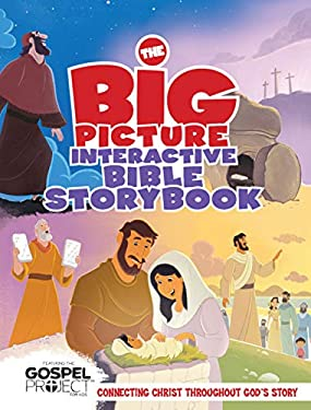 The Big Picture Interactive Bible Storybook, Hardcover: Connecting Christ Throughout Gods Story (The Gospel Project)