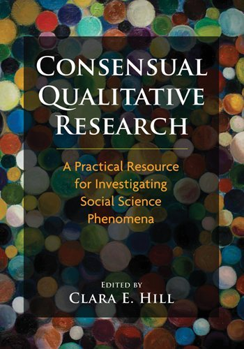 Consensual Qualitative Research: A Practical Resource for Investigating Social Science Phenomena 9781433810077