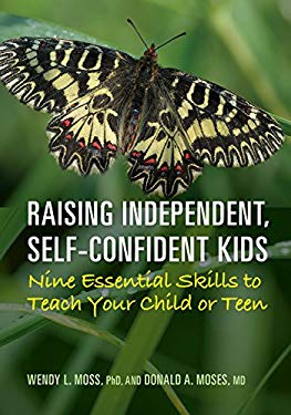 Raising Independent, Self-Confident Kids: Nine Essential Skills to Teach Your Child or Teen (LifeTools: Books for the General Public Series)