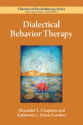 Dialectical Behavior Therapy (Theories of Psychotherapy Series)
