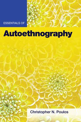 Essentials of Autoethnography (Essentials of Qualitative Methods)