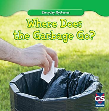 Where Does the Garbage Go? 9781433963254