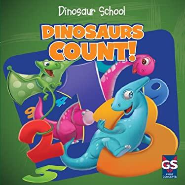 Dinosaurs Count! (Dinosaur School) 9781433971518
