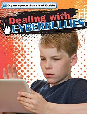 Dealing with Cyberbullies (Cyberspace Survival Guide) 9781433972201