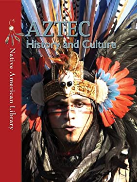 Aztec History and Culture (Native American Library) 9781433974090