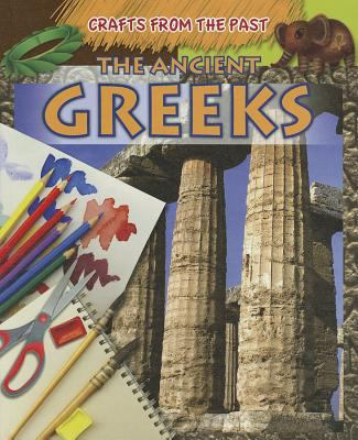 The Ancient Greeks (Crafts from the Past) 9781433977053