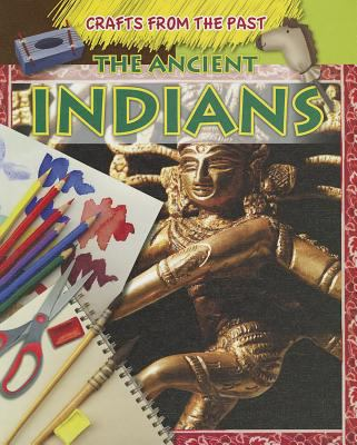 The Ancient Indians (Crafts from the Past) 9781433977183