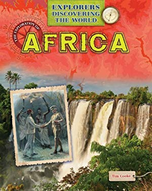 The Exploration of Africa (Explorers Discovering the World) 9781433986116