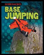 Base Jumping (Incredibly Insane Sports) 22907725