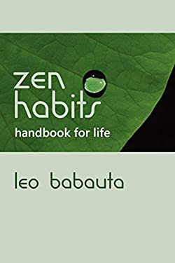Zen Habits Handbook for Life 9781434103109