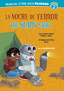 La Noche de Terror/The Scary Night: Un Cuento Sobre Robot y Rico/A Robot And Rico Story 9781434239181