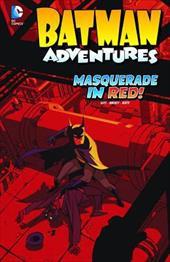 Masquerade in Red! (Batman Adventures) 22722413