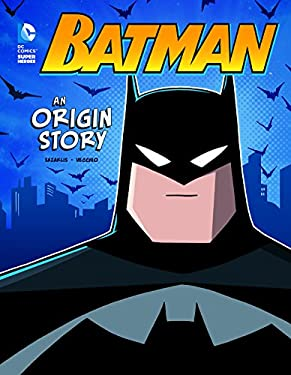 Batman: An Origin Story (DC Super Heroes Origins)