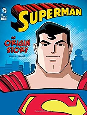 Superman: An Origin Story (DC Super Heroes Origins)
