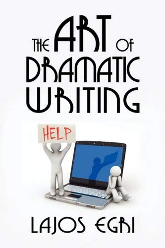 The Art of Dramatic Writing 9781434403872
