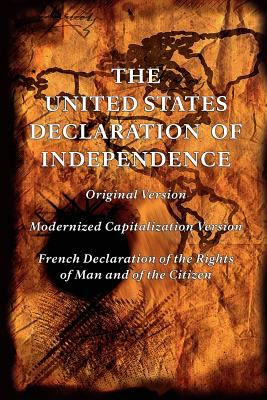 The United States Declaration of Independence (Original and Modernized Capitalization Versions) 9781434404978