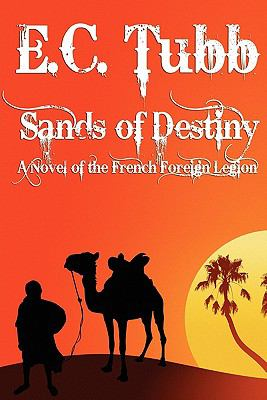 Sands of Destiny: A Novel of the French Foreign Legion 9781434435064