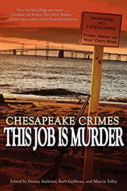 Chesapeake Crimes: This Job Is Murder 9781434440600