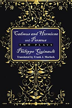 Cadmus and Hermione; &, Perseus: Two Plays 9781434444660