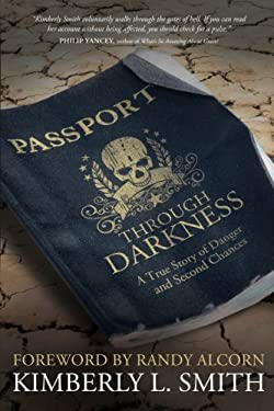 Passport Through Darkness: A True Story of Danger and Second Chances 9781434702128