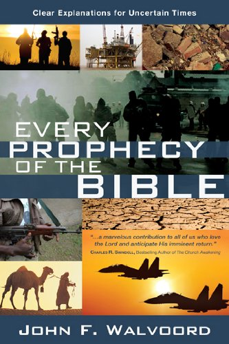 Every Prophecy of the Bible: Clear Explanations for Uncertain Times 9781434703866