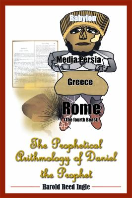 The Prophetical Arithmology of Daniel the Prophet 9781434912091