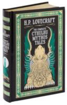 Complete Cthulhu Mythos Tales (Barnes & Noble Omnibus Leatherbound Classics) (Barnes & Noble Leatherbound Classic Collection)