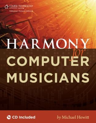 Harmony for Computer Musicians [With CDROM] 9781435456723