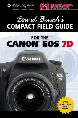David Busch's Compact Field Guide for the Canon EOS 7D 9781435458789
