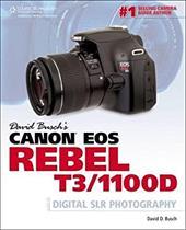 David Busch's Canon EOS Rebel T3/1100D: Guide to Digital SLR Photography 14157686
