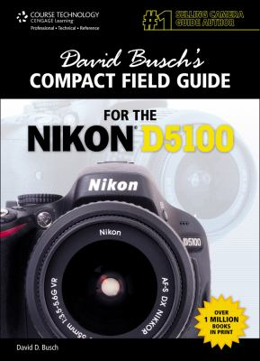 David Busch's Compact Field Guide for the Nikon D5100 9781435460874