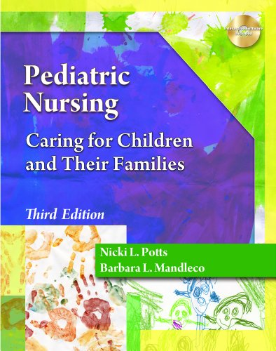 Pediatric Nursing: Caring for Children and Their Families 9781435486720