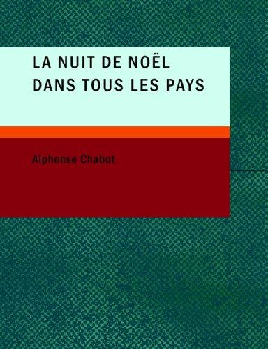 La Nuit de Nol Dans Tous Les Pays 9781437517842