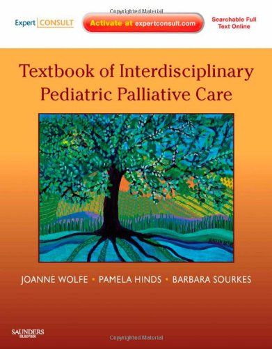 Textbook of Interdisciplinary Pediatric Palliative Care 9781437702620