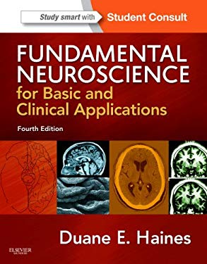 Fundamental Neuroscience for Basic and Clinical Applications: With Student Consult Online Access 9781437702941