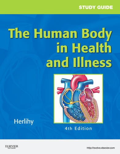 The Human Body in Health and Illness 9781437708585