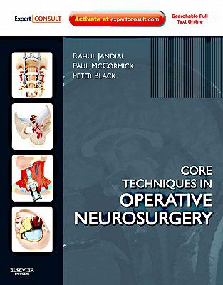 Core Techniques in Operative Neurosurgery: Expert Consult - Online and Print 9781437709070
