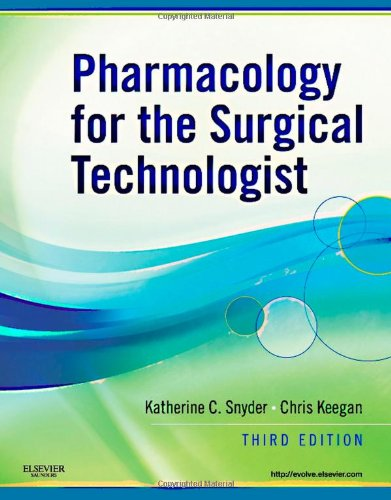 Pharmacology for the Surgical Technologist 9781437710021