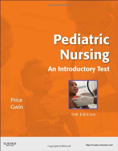 Pediatric Nursing: An Introductory Text 9781437717099