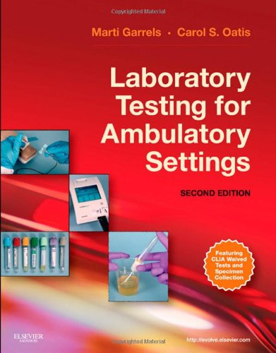 Laboratory Testing for Ambulatory Settings: A Guide for Health Care Professionals 9781437719062