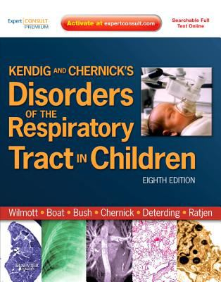 Kendig and Chernick's Disorders of the Respiratory Tract in Children 9781437719840