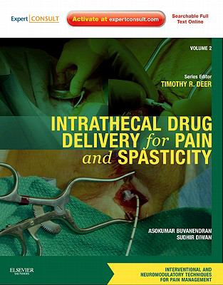 Intrathecal Drug Delivery for Pain and Spasticity 9781437722178