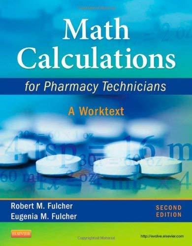 Math Calculations for Pharmacy Technicians: A Worktext - 2nd Edition