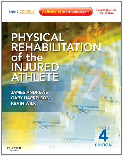 Physical Rehabilitation of the Injured Athlete: Expert Consult - Online and Print 9781437724110