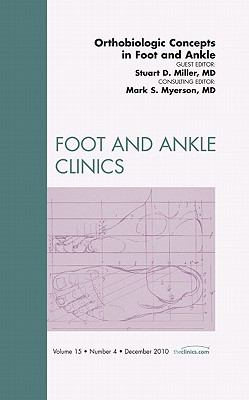 Orthobiologic Concepts in Foot and Ankle: Number 4 9781437724516