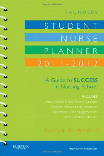 Saunders Student Nurse Planner: A Guide to Success in Nursing School 9781437727807
