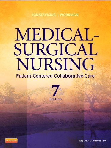 Medical-Surgical Nursing: Patient-Centered Collaborative Care, Single Volume 9781437728019