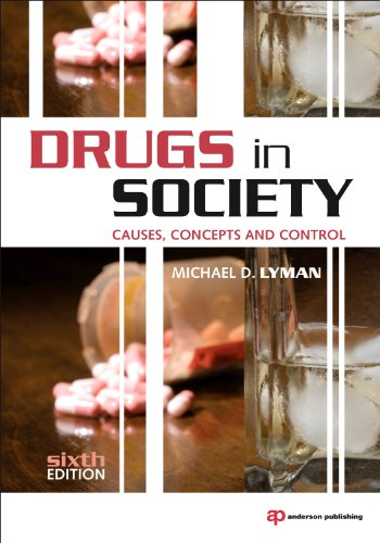 Drugs in Society: Causes, Concepts and Control 9781437744507