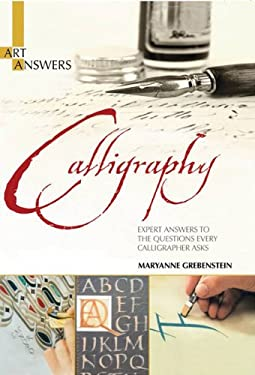 Calligraphy: Expert Answers to the Questions Every Calligrapher Asks 9781438000237